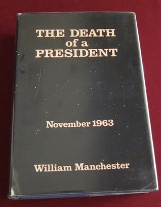 The Death of a President by William R. Manchester