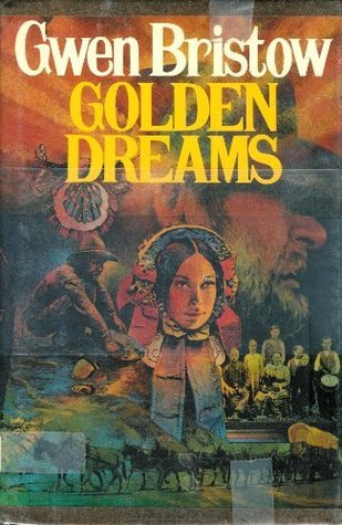 Golden Dreams by Gwen Bristow