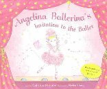 Angelina Ballerina's Invitation to the Ballet by Katharine Holabird