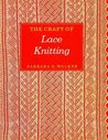 The Craft of Lace Knitting