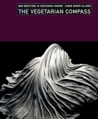 The Vegetarian Compass: New Directions in Vegetarian Cooking