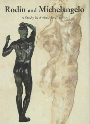 Rodin and Michelangelo: A Study in Artistic Inspiration