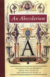 An Abecedarium: Illuminated Alphabets from the Court of Emperor Rudolf II
