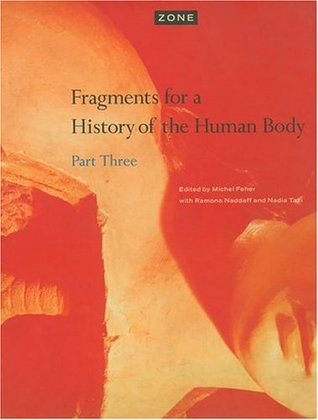 Zone 5: Fragments for a History of the Human Body, Part 3