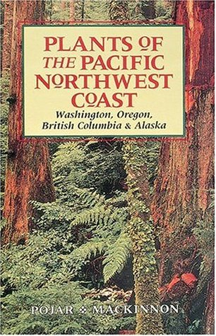 Plants of the Pacific Northwest Coast by Jim Pojar