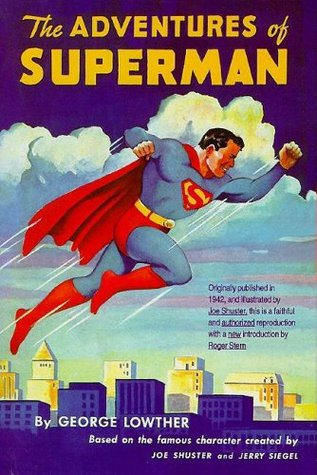 The Adventures of Superman by George Lowther