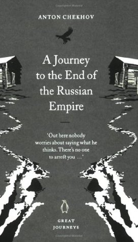 A Journey to the End of the Russian Empire by Anton Chekhov