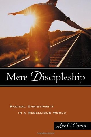 Mere Discipleship by Lee Camp