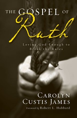 The Gospel of Ruth by Carolyn Custis James