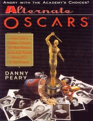 Alternate Oscars by Danny Peary