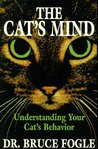 The Cat's Mind: Understanding Your Cat's Behavior