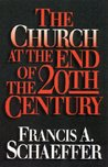 The Church at the End of the Twentieth Century: Including The Church Before the Watching World