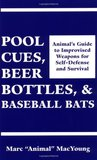 Pool Cues, Beer Bottles, and Baseball Bats: Animalas Guide to Improvised Weapons for Self-Defense