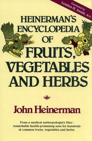 Heinermans Encyclopedia of Fruits, Vegetables, and Herbs