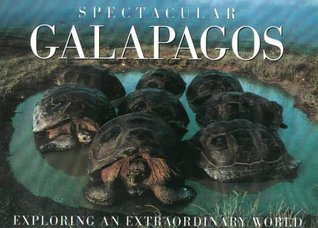 Spectacular Galapagos: Exploring an Extraordinary World (Spectacular)