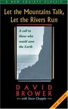 Let the Mountains Talk, Let the Rivers Run: A Call to Those Who Would Save the Earth (New Society Classics)