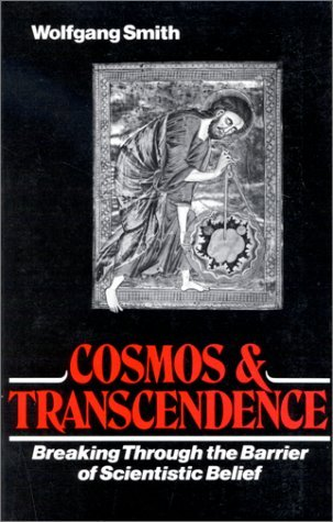 Cosmos and Transcendence by Wolfgang Smith