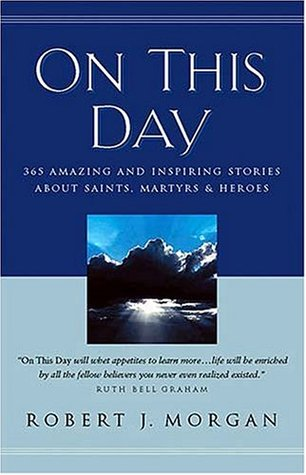 On This Day by Robert J. Morgan