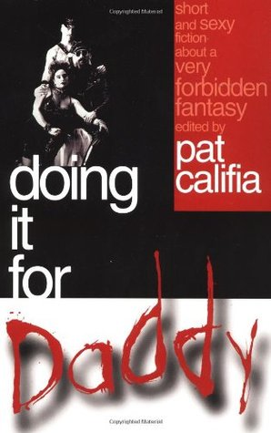 Doing It for Daddy by Pat Califia