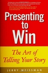 Presenting to Win by Jerry Weissman