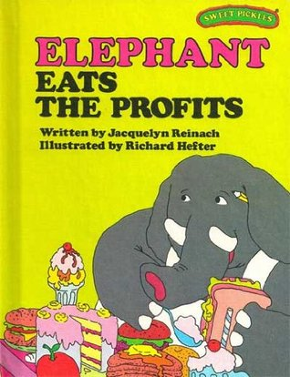 Elephant Eats the Profits (Sweet Pickles)