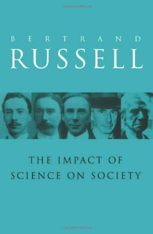 The Impact of Science on Society by Bertrand Russell