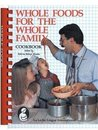 Whole Foods for the Whole Family by Roberta Johnson