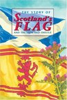 The Story of Scotland's Flag and the Lion and Thistle (Corbies)