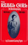 The Rebel Girl: An Autobiography, My First Life 1906-26