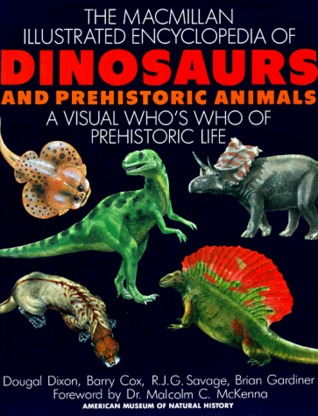 MacMillan Illustrated Encyclopedia of Dinosaurs and Prehistor... by Dougal Dixon