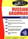 Schaum's Outlines of Russian Grammar by James S. Levine