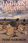 Indian Running: Native American History and Tradition