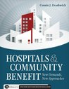 Hospitals and Community Benefit: New Demands, New Approaches