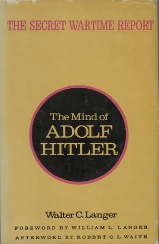 The Mind of Adolf Hitler by Walter C. Langer