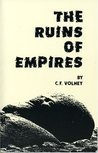 The Ruins, Or, Meditation on the Revolutions of Empires: And the Law of Nature