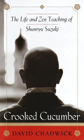 Crooked Cucumber: The Life and Zen Teaching of Shenryu Suzuki