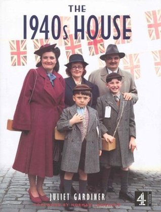 The 1940s House by Juliet Gardiner
