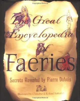 The Great Encyclopedia Of Faeries by Pierre Dubois