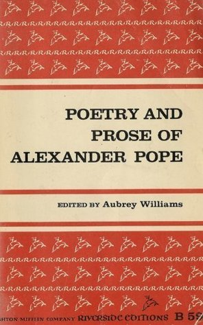 Poetry and Prose of Alexander Pope by Alexander Pope