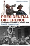 The Presidential Difference: Leadership Style from FDR to George W. Bush (Second Edition)
