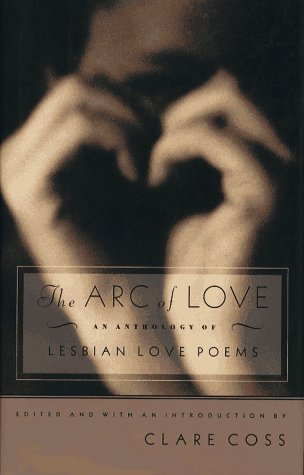 The Arc of Love: An Anthology of Lesbian Love Poems