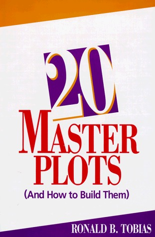 20 Master Plots and How to Build Them by Ronald B. Tobias