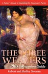 The Three Weavers Plus Companion Guide: A Father's Guide to Guarding His Daughter's Purity