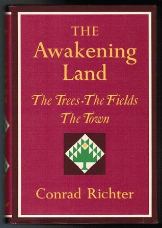 The Awakening Land by Conrad Richter