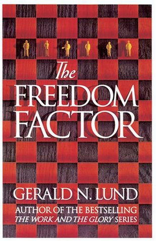 The Freedom Factor by Gerald N. Lund