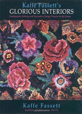 Glorious Interiors: Needlepoint, Knitting and Decorative Design Projects for Your Home