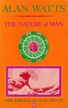 The Nature of Man (Essence of Alan Watts 5)