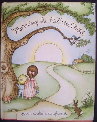 Morning Is a Little Child: A Book of Poems