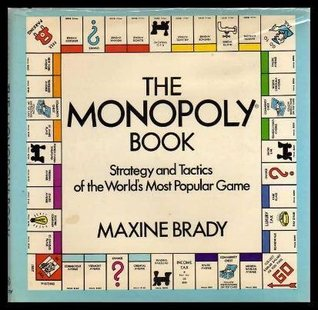 Read The Monopoly Book: Strategy and Tactics of the World's Most Popular Game DJVU by Maxine Brady