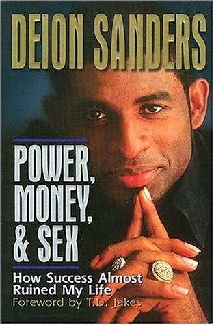 Power, Money & Sex by Deion Sanders